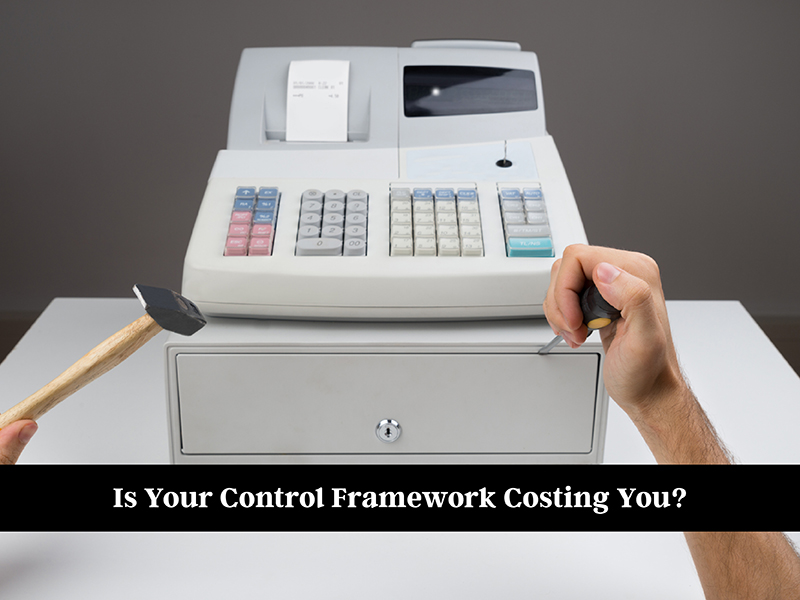 What are control frameworks – and could yours be costing you?